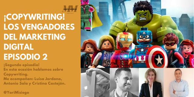 Los vengadores del Marketing Digital Episodio 2: Copywriting